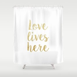 Love Lives Here Quote Art Shower Curtain