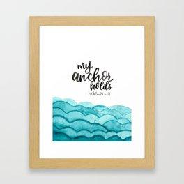 My Anchor Holds Hebrews 6:19 Framed Art Print