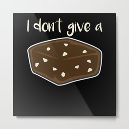 I Do Not Give A - Gift Metal Print