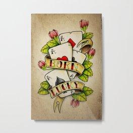 Born Lucky - Tattoo Artwork Metal Print