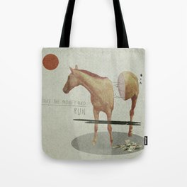 Take The Money and Run Tote Bag