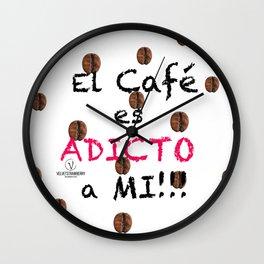 El Café es Adicto a Mi! Wall Clock