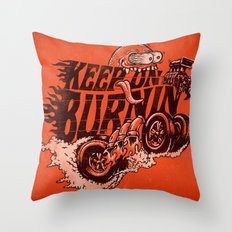 'KEEP ON BURNIN' Throw Pillow