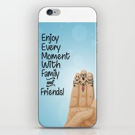 Enjoy every moment with family and friends Inspirational Quotes iPhone Skin