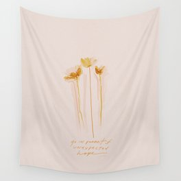 """""""Go In Pursuit Of Unexpected Hope."""" Wall Tapestry"""
