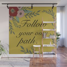 Follow Your Own Path Wall Mural