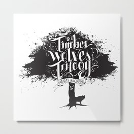 The Timber Wolves Trilogy Metal Print