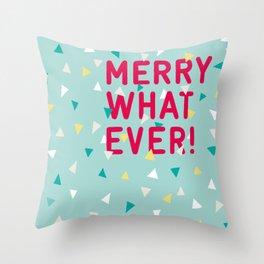 Merry Whatever Throw Pillow