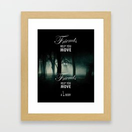 Friends Help You Move Framed Art Print