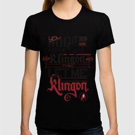 Then let me speak Klingon. T-shirt