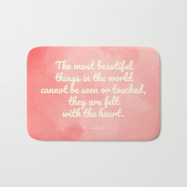 The most beautiful things... The Little Prince quote Bath Mat