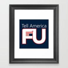 Tell America FU Framed Art Print