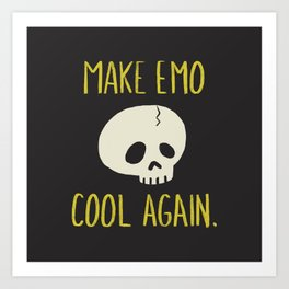 Make Emo Cool Again Art Print