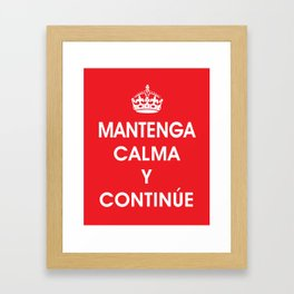 Mantenga Calma Y Continue - Keep Calm and Carry on (SPANISH) Framed Art Print