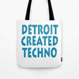 """""""Detroit Created Techno"""" tee design. Home of techno fans like you! Makes an awesome  Tote Bag"""