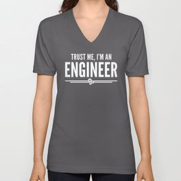 Trust Me Engineer (Red) Funny Quote Unisex V-Neck