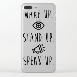 Wake Up Stand UP Speak Up Light Clear iPhone Case