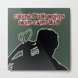 Daryl Dixon-Choose Your Words More Carefully Metal Print