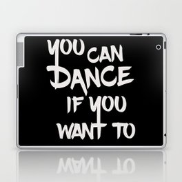 You can dance if you want to - Black & White Laptop & iPad Skin