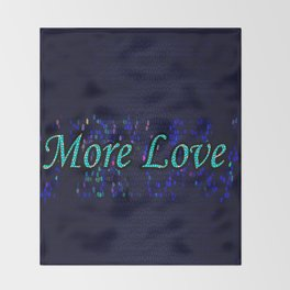 More Love Throw Blanket