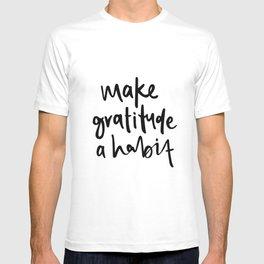 Make gratitude a habit T-shirt