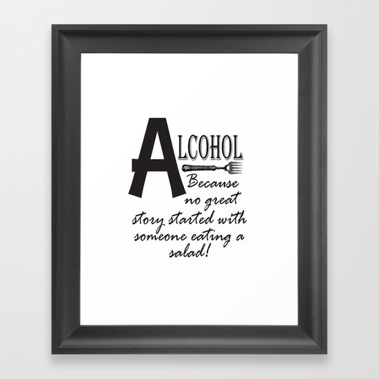 ALCOHOL...because Framed Art Print
