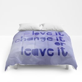 Love It Change It Or Leave It Quote Comforters