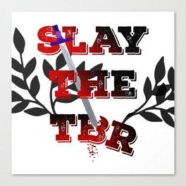 Slay The TBR (To Be Read List)! Canvas Print