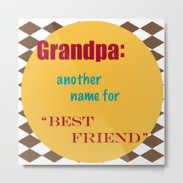 Grandpa Another Name for Best Friend Metal Print