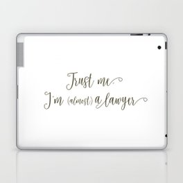 Trust Me, I'm (Almost) A Lawyer Laptop & iPad Skin