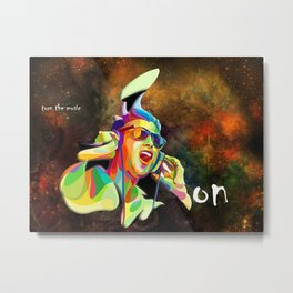 turn the music on Metal Print