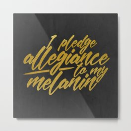 MELANIN PLEDGE Metal Print