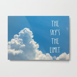 Sky's the limit - cloudscape Metal Print
