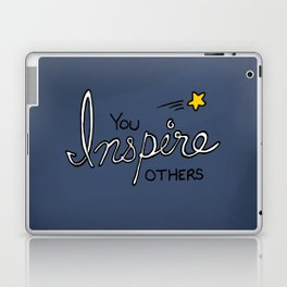 You inspire others Laptop & iPad Skin