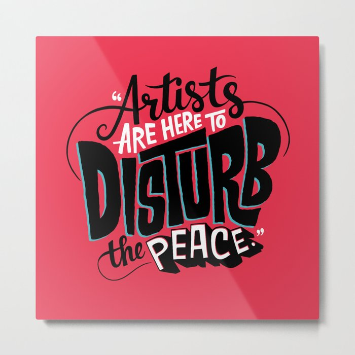 Disturb The Peace Metal Print