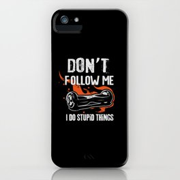Don't Follow Me I Do Stupid Things funny hoverboarding iPhone Case
