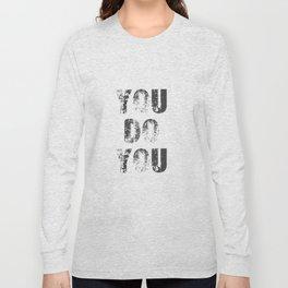 You Do You Long Sleeve T-shirt