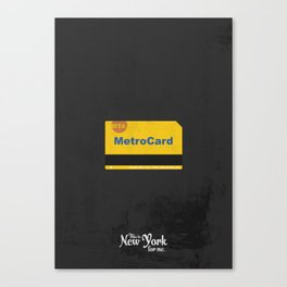 """This is New York for me. """"Metrocard"""" Canvas Print"""