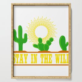 """A Perfect Gift For Wild Friends Saying """"Stay In The Wild"""" T-shirt Design Cactus Sun Desert Sand  Serving Tray"""