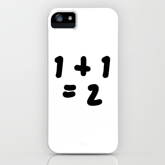 1 + 1 = 2 (One Plus One Equals 2) iPhone Case
