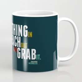 Reach Out and Grab It Coffee Mug