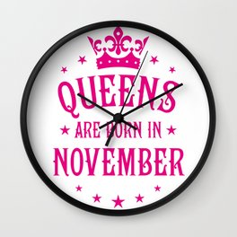 Queens are born in November Wall Clock
