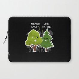 Are You Oakay Yeah I M Pine Tree Nature Laptop Sleeve