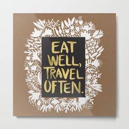 Eat Well, Travel Often (on Kraft) Metal Print