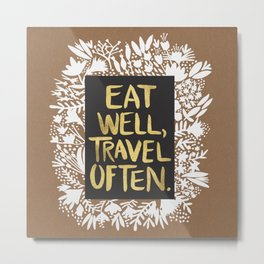 Eat Well, Travel Often (on Kraft) Metal Print