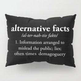 Alternative Facts Pillow Sham