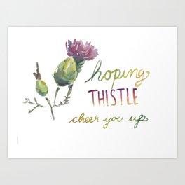 thistle be good Art Print