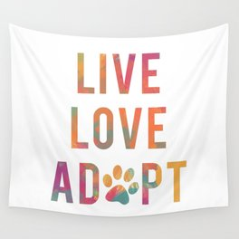 Live Love Adopt Wall Tapestry