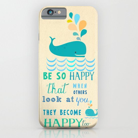 Be so happy that when others look at you they become happy too iPhone & iPod Case