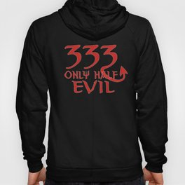 333 Only Half Evil Funny Ironic Devil & Satan 666 Hoody